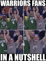 Celtics Memes - nba memes on twitter warriors fans in a nutshell celtics
