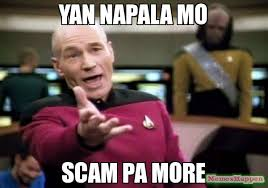 Scam Meme - yan napala mo scam pa more meme picard wtf 15085 page 6