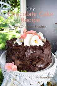 easy chocolate cake recipe with chocolate shavings hallstrom home