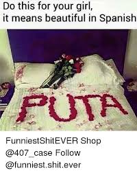 Spanish Memes Funny - do this for your girl it means beautiful in spanish funniestshitever