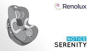 mode d emploi siege auto renolux 360 installation et présentation du siège auto groupe 0 1 serenity