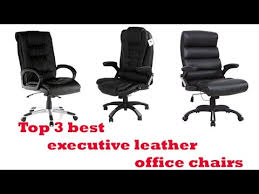 Best Leather Office Chair The Top 3 Best Executive Leather Office Chairs To Buy 2017