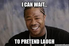 Chase Meme - pretend laugh