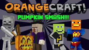 annoying orange let u0027s play minecraft pumpkin smash halloween
