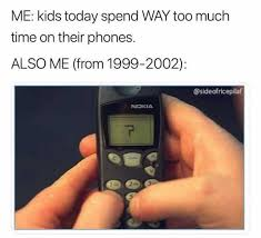Nokia Phones Meme - dopl3r com memes me kids today spend way too much time on their