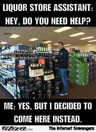 Convenience Store Meme - do you need help funny liquor store meme pmslweb