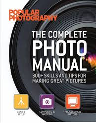 popular photography the complete photo manual digital single