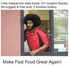 Kapernick Meme - colin kaepernick stats today 241 burgers flipped 89 nuggets