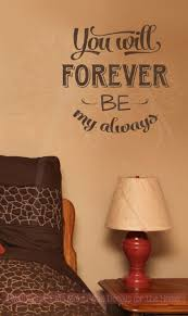 88 best love quotes images on pinterest guest rooms master forever my always wall lettering wall decal vinyl stickers love quotes