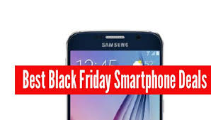 best phone deals on black friday best black friday 2015 smartphone deals