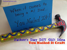 fathers day unique gifts s day diy gift idea you nailed it hammer