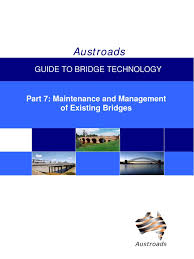 austroads guide to bridge technology part 7 maintenance and