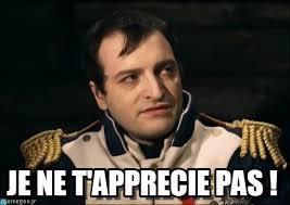 Ne Memes - je ne t apprécie pas napoléon 2 meme on memegen