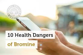 10 health dangers of bromine