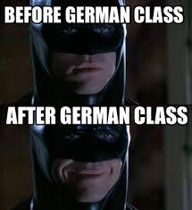 German Meme - meme maker before german class after german class