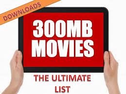 where can i download 300mb movies this list has it all