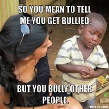 Bully Meme - bullied memes image memes at relatably com
