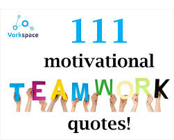 motivational team building quotes 111 motivational team quotes