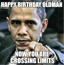Happy Birthday Old Man Meme - happy birthday old man funny memes wishes happy wishes