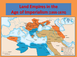 Ottoman Imperialism Land Empires In The Age Of Imperialism Ppt