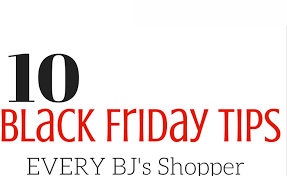 10 black friday shopping tips every bj s member needs to my