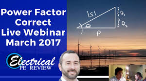 1 5 hour webinar on power factor correction recorded in 2017 for
