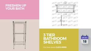 3 Tier Bathroom Stand by 3 Tier Bathroom Shelves Collection Freshen Up Your Bath Youtube