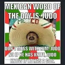 Mexican Meme Jokes - mexican jokes with the word esei mexican word of the day brief