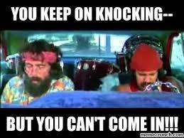 Cheech And Chong Memes - keep on knocking