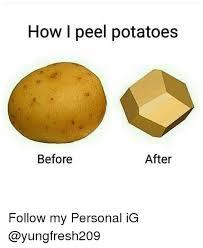 Funny Potato Memes - potato peeling memes memes pics 2018