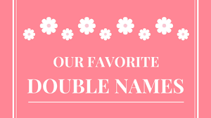 our favorite double names southern living
