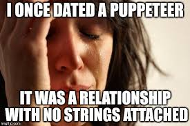 No Strings Attached Memes - first world problems meme imgflip