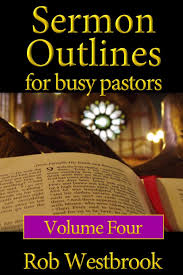 bible sermon outline on thanksgiving sermon outlines for busy pastors volume 4 52 complete sermon