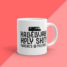 hallelujah where s the tylenol vacation mug bgd