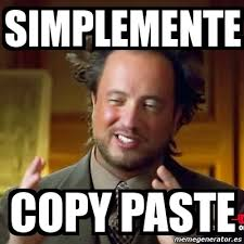 Meme Copy And Paste - meme ancient aliens simplemente copy paste 4930241