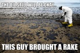 Oil Meme - fossil fuel memes oil spills are a beach environment the guardian