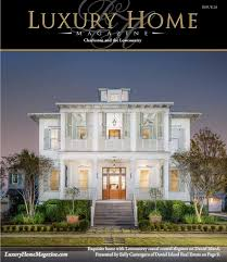 luxury home magazine charleston and the lowcountry issue 2 6 by