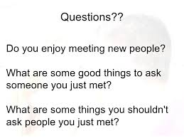 Great Questions To Ask A Questions To Ask A You Just Met Local Dating