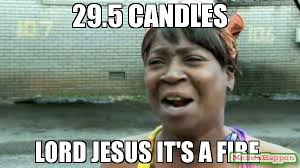 Candles Meme - 29 5 candles lord jesus it s a fire