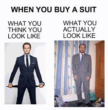 Suits Meme - what you think you look like vs what you actually look like know