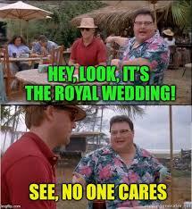Royal Wedding Meme - royale with cheese imgflip