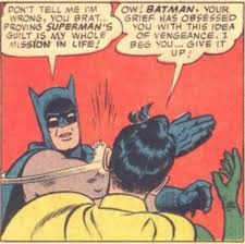 Meme Batman Robin - my parents are dead batman slapping robin know your meme