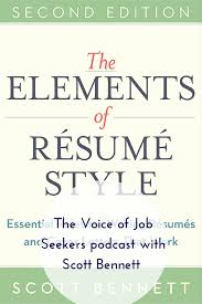 Photos Of Resume The Elements Of Resume Style With Scott Bennett