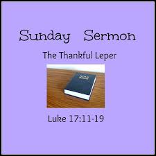 luke 17 11 19 the thankful leper thanksgiving sermon
