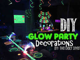 glow in the decorations the daily diyer glow party decorations food