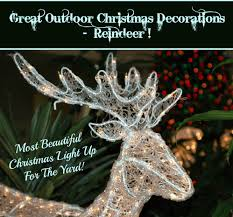Outdoor Christmas Decor Reindeer by Outdoor Christmas Decorations Reindeer U2022 Best Christmas Gifts And