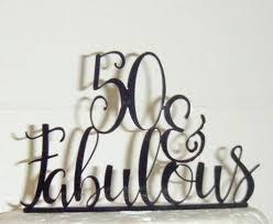50 and fabulous cake topper 50 fabulous cake topper