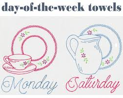 Kitchen Towel Embroidery Designs Embroidery Dishes Tea Towel Designs Day Of The Week Towels Pdf