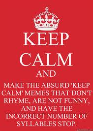 How To Make Keep Calm Memes - how to create a keep calm meme 28 images keep calm memes