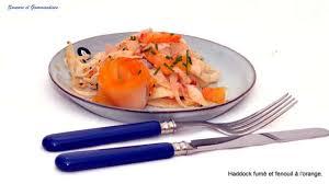 cuisiner le haddock fumé haddock fumé et croquante de fenouil à l orange recette par nadji